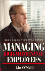 Managing High Maintenance Employees by Lin O'Neill