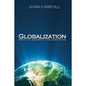 Globalization: America's Leadership Challenge Ahead By John Carroll